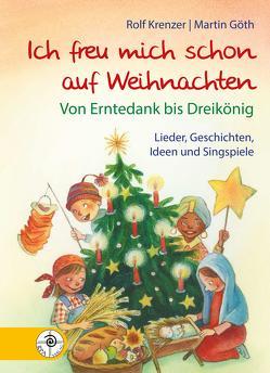Ich freu mich schon auf Weihnachten von Goeth,  Martin, Krenzer,  Rolf