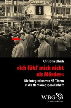 """""""Ich fühl mich nicht als Mörder!"""" von Ullrich,  Christina"""