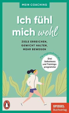 Ich fühl mich wohl – – Ziele erreichen, Gewicht halten, mehr bewegen von Wellershoff,  Marianne