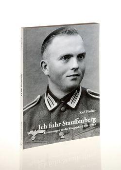 Ich fuhr Stauffenberg von Fischer,  Karl, Rahne,  Hermann, Spiegelberg Verlag