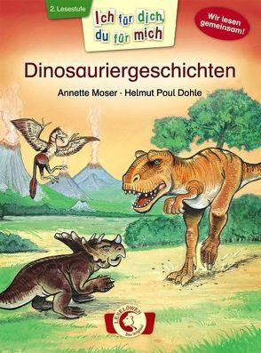 Ich für dich, du für mich – Dinosauriergeschichten von Dohle,  Helmut Poul, Moser,  Annette