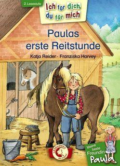 Ich für dich, du für mich – Meine beste Freundin Paula: Paulas erste Reitstunde von Harvey,  Franziska, Reider,  Katja