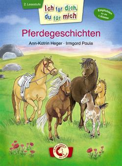 Ich für dich, du für mich – Pferdegeschichten von Heger,  Ann-Katrin, Paule,  Irmgard