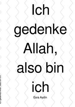 Ich gedenke Allah, also bin ich von Aydin,  Esra