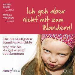 Ich geh aber nicht mit zum Wandern! von Fischer,  Julia, Kästle,  Andrea, Vester,  Claus, Voelchert,  Mathias