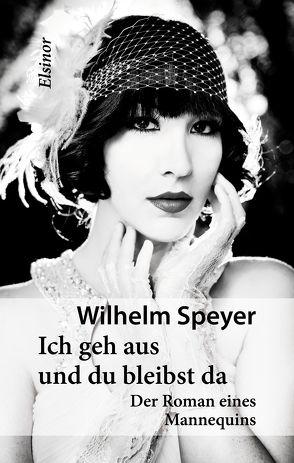 Ich geh aus und du bleibst da von Ebert,  Sophia, Speyer,  Wilhelm