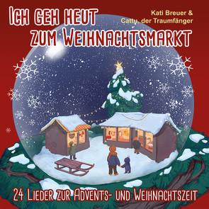 Ich geh heut zum Weihnachtsmarkt von Breuer,  Kati, der Traumfänger,  Cattu