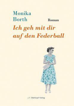 Ich geh mit dir auf den Federball von Borth,  Monika