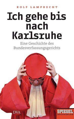 Ich gehe bis nach Karlsruhe von Lamprecht,  Rolf