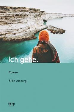 Ich gehe. von Amberg,  Silke