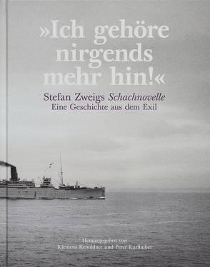 """""""Ich gehöre nirgends mehr hin!"""" Stefan Zweigs Schachnovelle von Karlhuber,  Peter, Renoldner,  Klemens"""