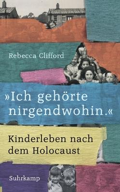 »Ich gehörte nirgendwohin.« von Clifford,  Rebecca, Gebauer,  Stephan