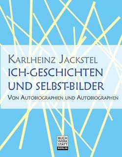 Ich-Geschichten und Selbst-Bilder von Jackstel,  Karlheinz