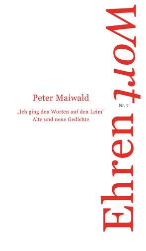Ich ging den Worten auf den Leim von Hahn,  Ulla, Maiwald,  Peter, Reich-Ranicki,  Marcel, Serrer,  Michael
