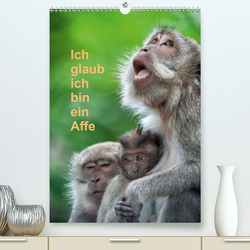 Ich glaub ich bin ein Affe (Premium, hochwertiger DIN A2 Wandkalender 2021, Kunstdruck in Hochglanz) von Gödecke,  Dieter