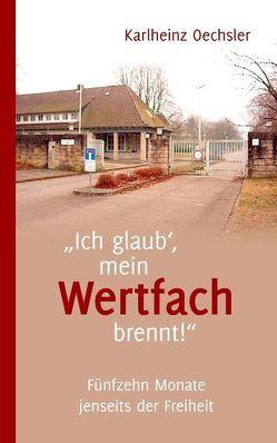 """""""Ich glaub', mein Wertfach brennt!"""" von Oechsler,  Karlheinz"""