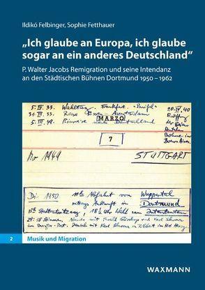 """""""Ich glaube an Europa, ich glaube sogar an ein anderes Deutschland"""" von Felbinger,  Ildikó, Fetthauer,  Sophie"""