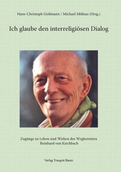 Ich glaube den interreligiösen Dialog von Goßmann,  Hans Christoph, Möbius,  Michael