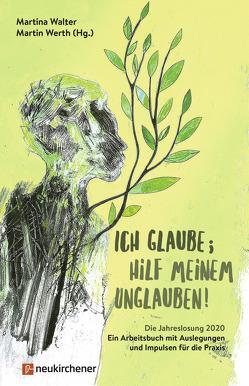Ich glaube; hilf meinem Unglauben! von Beer,  Johannes, Göttler,  Klaus, Knieling,  Reiner, Walter,  Martina, Werth,  Martin