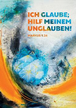 Ich glaube, hilf meinem Unglauben – Jahreslosung 2020 von Bräuning,  Heiko, Kaufmann,  Karin