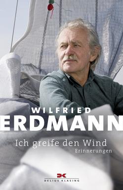 Ich greife den Wind von Erdmann,  Wilfried
