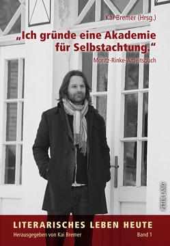 «Ich gründe eine Akademie für Selbstachtung.» von Bremer,  Kai