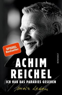 Ich hab das Paradies gesehen von Reichel,  Achim