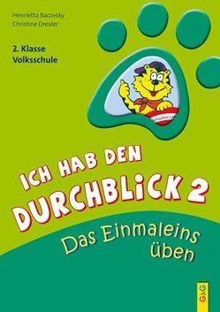 Ich hab den Durchblick 2 – Das Einmaleins üben von Bacovsky,  Henrietta, Drexler,  Christine, Wolff,  Katrin