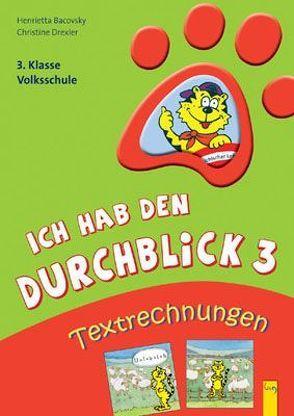 Ich hab den Durchblick: Textrechnungen 3 von Bacovsky,  Henrietta, Drexler,  Christine