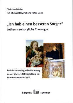 """""""Ich hab einen besseren Seelsorger"""". von Goes,  Peter, Heymel,  Michael, Möller,  Christian"""