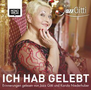 Ich hab gelebt von Jazz Gitti, Niederauer,  Martin R., Niederhuber,  Karola