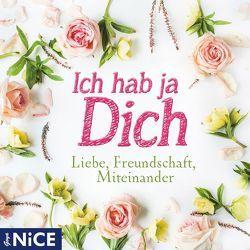 Ich hab ja Dich. Liebe, Freundschaft, Miteinander von Diverse, Schiller,  Friedrich, u.a., Wilde,  Oscar