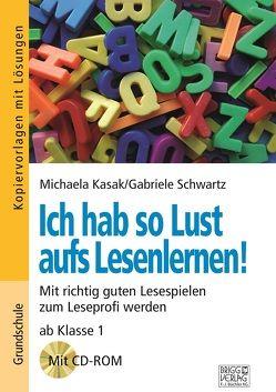 Ich hab so Lust aufs Lesenlernen! von Kasak,  Michaela, Schwartz,  Gabriele