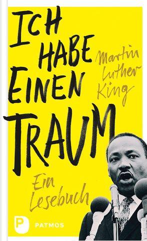 Ich habe einen Traum von Grosse,  Heinrich W, King,  Martin Luther