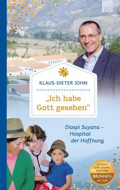 """""""Ich habe Gott gesehen"""" von John,  Klaus-Dieter"""