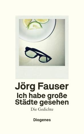 Ich habe große Städte gesehen von Fauser,  Jörg