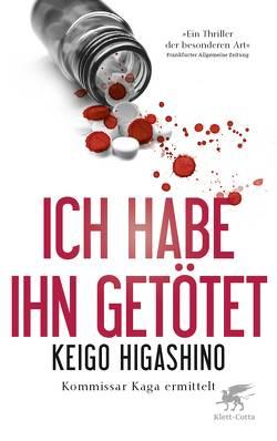Ich habe ihn getötet von Gräfe,  Ursula, Higashino,  Keigo
