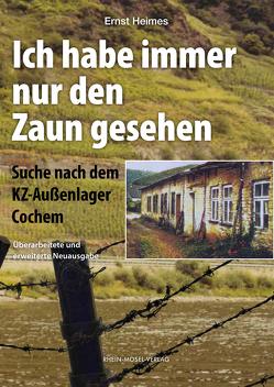 Ich habe immer nur den Zaun gesehen von Heimes,  Ernst