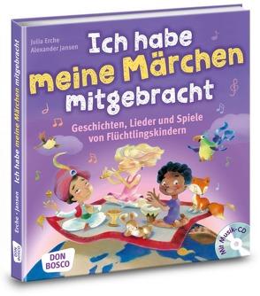 Ich habe meine Märchen mitgebracht, m. Audio-CD von Erche,  Julia, Jansen,  Alexander, Maneis