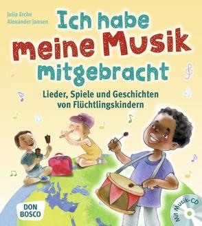 Ich habe meine Musik mitgebracht von Erche,  Julia, Jansen,  Alexander, Maneis