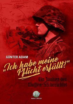 """""""Ich habe meine Pflicht erfüllt!"""" von Adam,  Günter"""