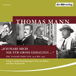 """""""Ich habe mich nie für groß gehalten …"""" von Baumgart,  Reinhard, Mann,  Thomas, von Bülow,  Vicco, Wapnewski,  Peter"""