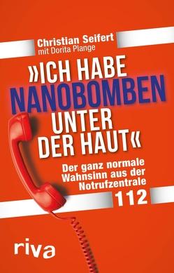 """""""Ich habe Nanobomben unter der Haut!"""" von Plange,  Dorita, Seifert,  Christian"""