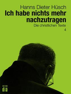 Ich habe nichts mehr nachzutragen von Hüsch,  Hanns Dieter, Kosack,  Joachim, Lotz,  Helmut