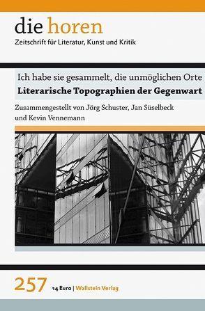 Ich habe sie gesammelt, die unmöglichen Orte von Schuster,  Jörg, Süselbeck,  Jan, Vennemann,  Kevin