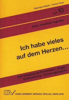 Ich habe vieles auf dem Herzen… von Abeln,  Reinhard, Kner,  Anton, Linke,  Eberhard