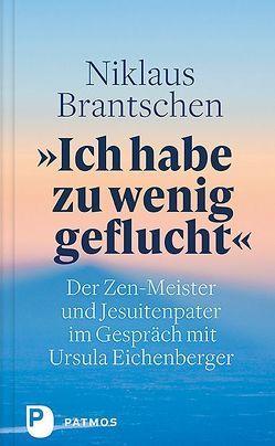 """""""Ich habe zu wenig geflucht"""" von Brantschen,  Niklaus, Eichenberger,  Ursula"""
