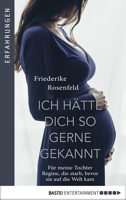 Ich hätte dich so gern gekannt von Rosenfeld,  Friederike