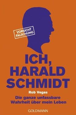 Ich, Harald Schmidt von Vegas,  Rob