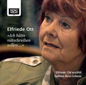Ich hätte mitschreiben sollen … von Ott,  Elfriede